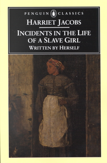 Incidents in the Life of a Slave Girl By Jacobs, Harriet/ Jacobs, John S./ Painter, Nell Irvin (EDT)